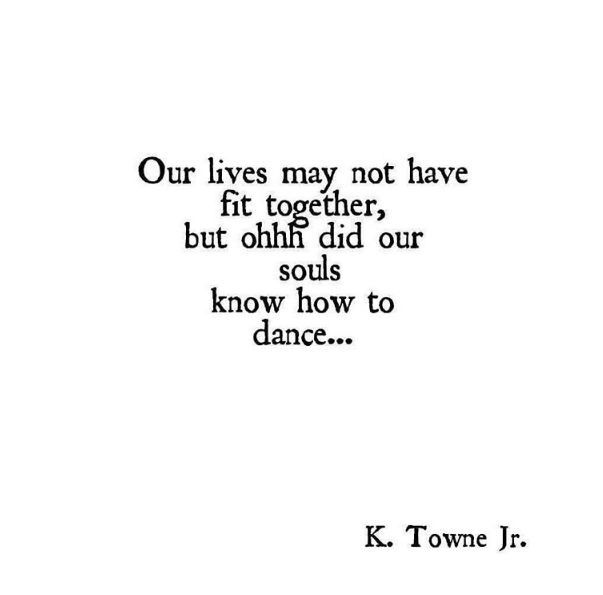Our lives may not have fit together.