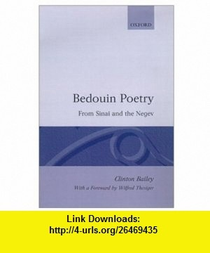 Bedouin Poetry from Sinai and the Negev Mirror of a Culture (9780198265474) Clinton Bailey, Wilfred Thesiger , ISBN-10: 0198265476  , ISBN-13: 978-0198265474 ,  , tutorials , pdf , ebook , torrent , downloads , rapidshare , filesonic , hotfile , megaupload , fileserve