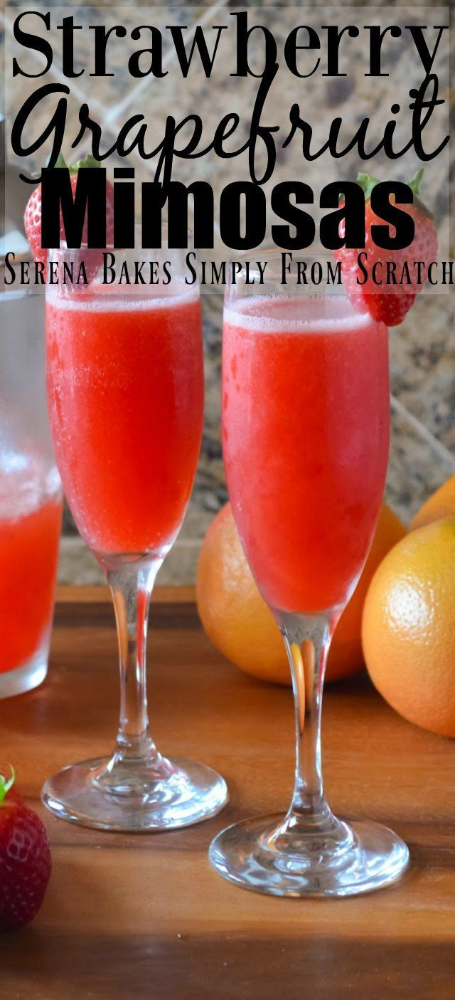 Strawberry Grapefruit Mimosas With Tequila And Pink Moscato Champagne From Serena Bakes Simply From S Grapefruit Mimosa Champagne Brunch Pink Moscato Champagne