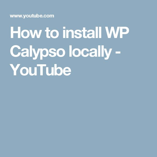 How to install WP Calypso locally - YouTube (칼립소 설치 영상)