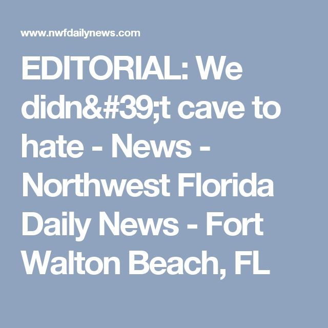 EDITORIAL: We didn't cave to hate - News - Northwest Florida Daily News - Fort Walton Beach, FL