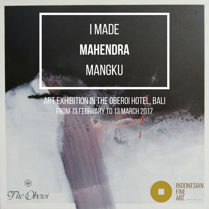 I Made Mahendra Mangku was born in Sukawati, Gianyar, Bali on December 30, 1972. He graduated from the Faculty of Fine Arts, Indonesian Institute of the Arts Yogyakarta in 1997, and has been actively exhibiting his works both domestically and internationally since 1996.    You are welcome to see the Art Exhibition of I Made Mahendra Mangku in The Oberoi Hotel, Bali. From 13 February to 13 March, 2017.
