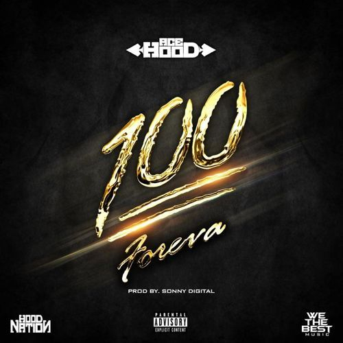 """Prev1 of 2Next After releasing a freestyles, Ace Hood liberates his new single """"100 Foreva"""". Produced by Sonny Digital. Hit page 2 for the audio. Prev1 of 2Next"""
