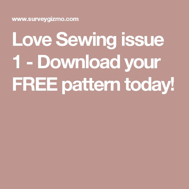 Love Sewing issue 1 - Download your FREE pattern today!