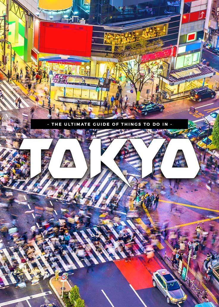 The Ultimate Guide of Top Things to Do in Tokyo, Japan (Per District