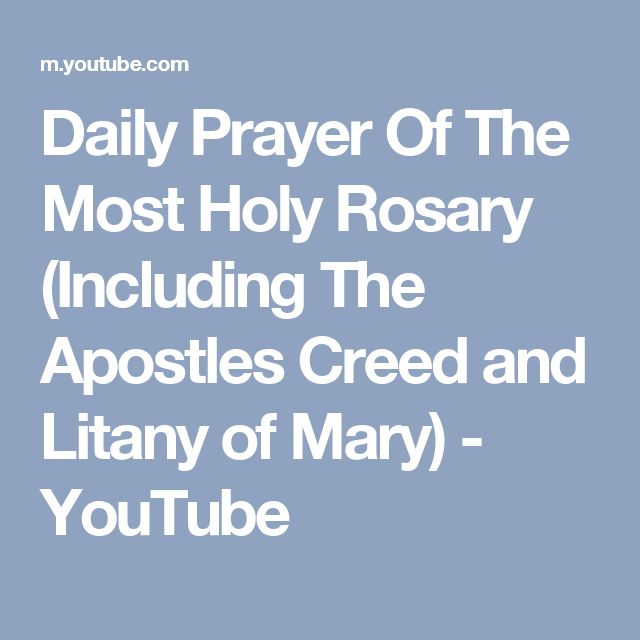 Daily Prayer Of The Most Holy Rosary (Including The Apostles Creed and Litany of Mary) - YouTube