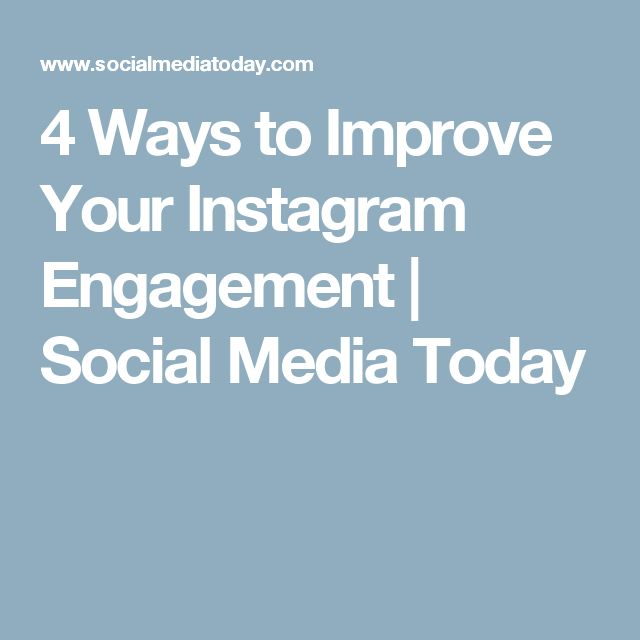 4 Ways to Improve Your Instagram Engagement | Social Media Today