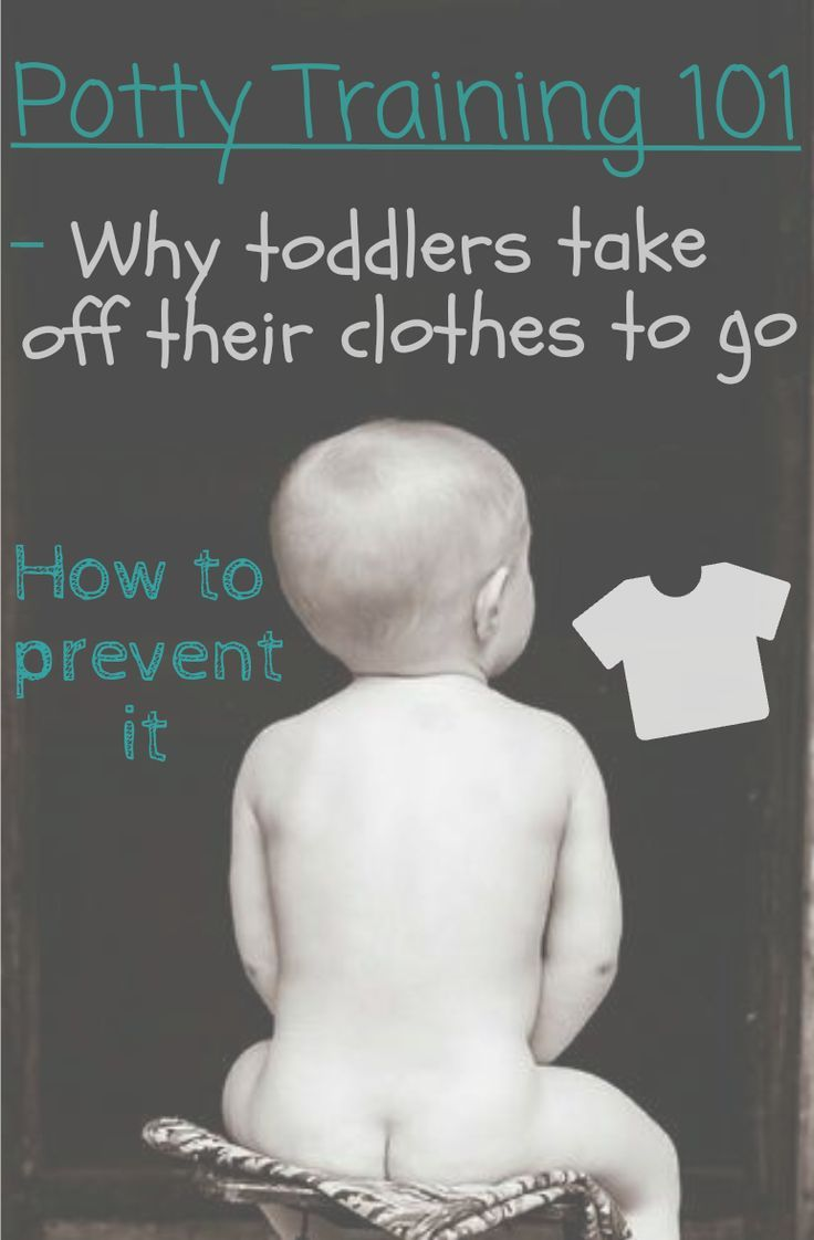 Potty training101 why your toddler is taking their clothes off to go to the restroom and how to prevent it.
