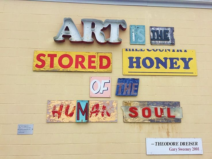 "TX – San Antonio, Bexar county, Texas, USA. ""Art is the stored honey of the human soul – Theodore Dreiser, Gary Sweeney 2001"" This sign is located in the parking lot across from the San Antonio Museum of Art. The museum's address is 200 W. Jones Ave. @ Dallas St. on the San Antonio River. https://www.google.ca/maps/place/29%C2%B026'12.4%22N+98%C2%B028'55.8%22W/@29.436784,-98.4832723,18z/data=!4m5!3m4!1s0x0:0x0!8m2!3d29.436784!4d-98.482178"