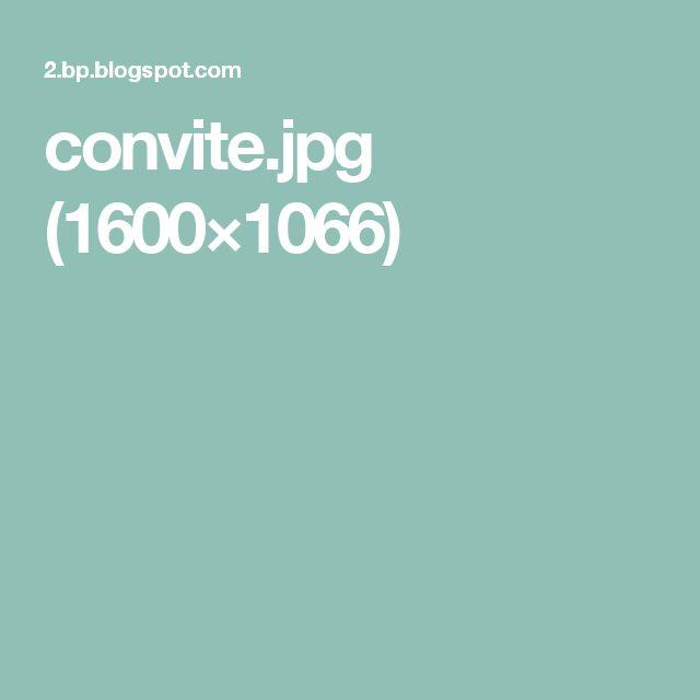 convite.jpg (1600×1066)