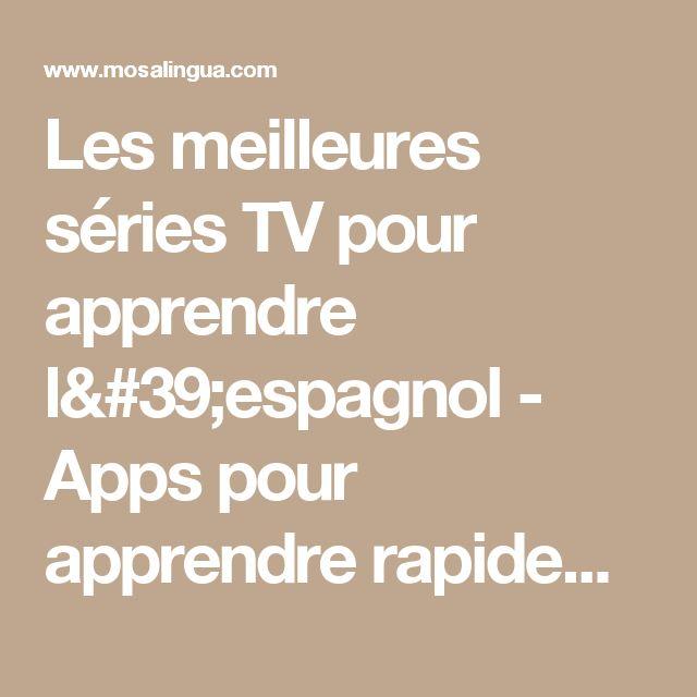 Les meilleures séries TV pour apprendre l'espagnol - Apps pour apprendre rapidement l'anglais, l'espagnol, l'italien, l'allemand et le portugais sur iPhone, iPad, Android - MosaLingua