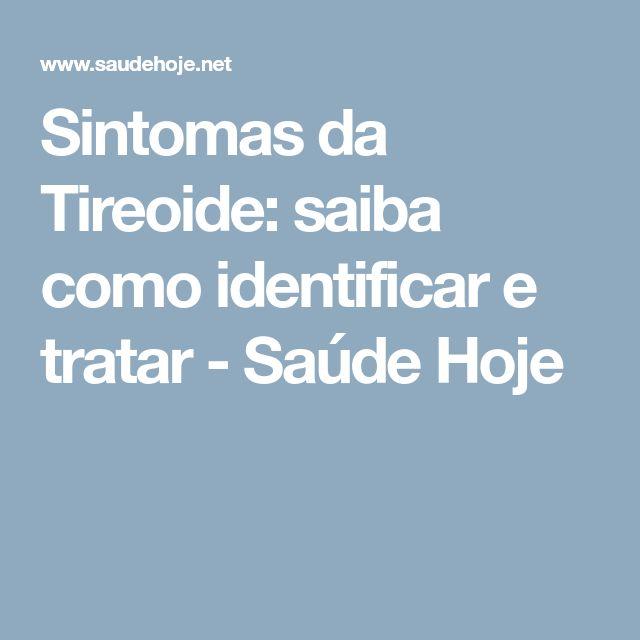 Sintomas da Tireoide: saiba como identificar e tratar - Saúde Hoje