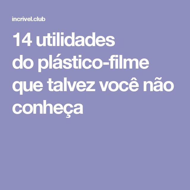 14utilidades doplástico-filme que talvez você não conheça