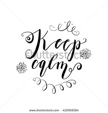 """Handwritten design element. Text lettering of an inspirational phrase """"Keep calm"""". Quote Typographical Poster Template, vector design. Hand drawn brush calligraphy poster."""