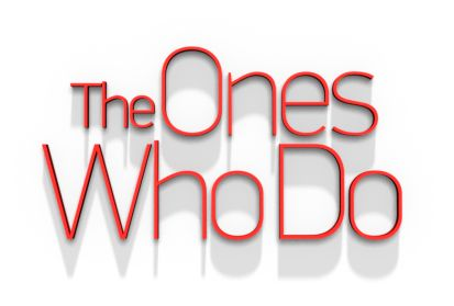 The Ones Who Do