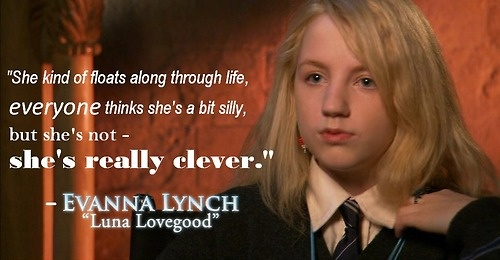 Evanna Lynch is the perfect Luna