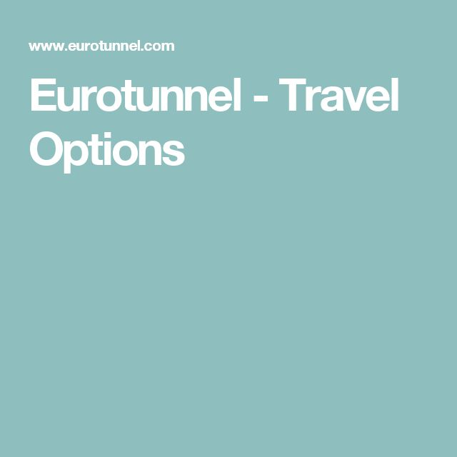 Eurotunnel - Travel Options
