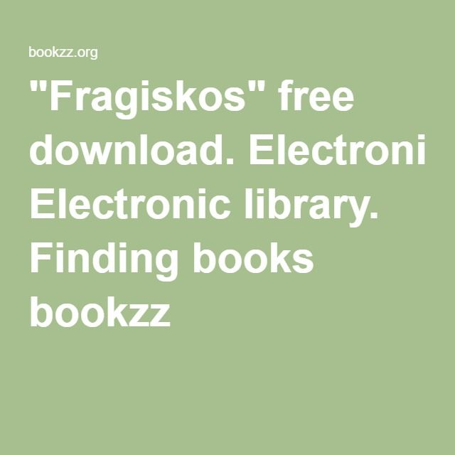 """""""Fragiskos"""" free download. Electronic library. Finding books bookzz"""