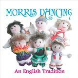 Morris Dancing: An English Tradition [CD]