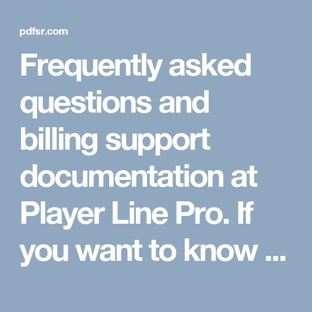 Frequently asked questions and billing support documentation at Player Line Pro. If you want to know more information about billing support, you have to visit: http://playerlinepro.helpscoutdocs.com/category/6-billing (playerlinepro.com)