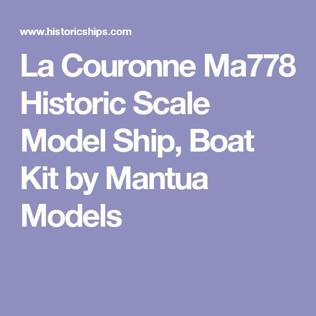 La Couronne Ma778 Historic Scale Model Ship, Boat Kit by Mantua Models