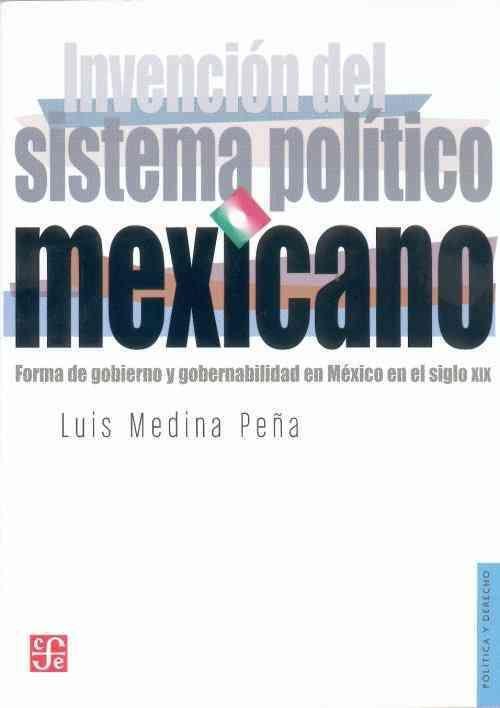 Invencion Del Sistema Politico Mexicano