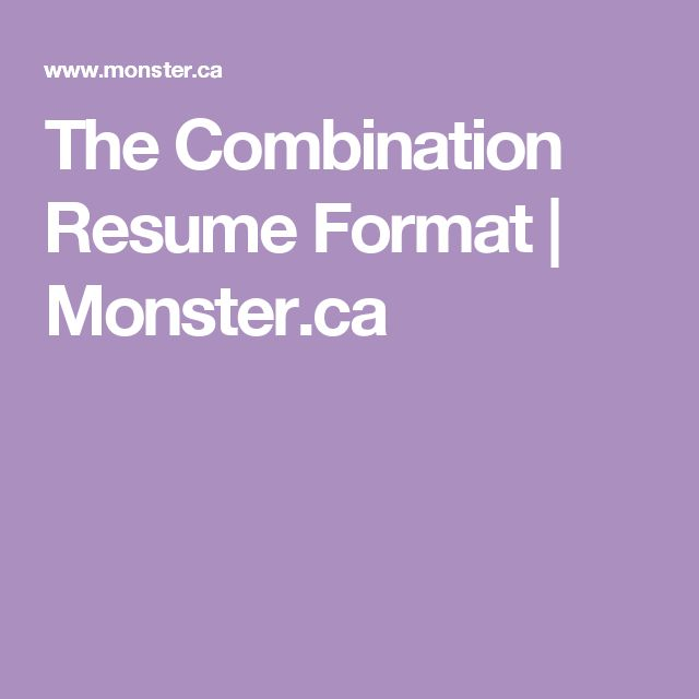 The Combination Resume Format | Monster.ca