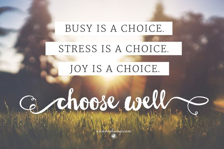 "So here's the thing: you get multiple choice today:  Busy is a choice.  Stress is a choice.  *Joy is a choice.*  You get to choose. Choose well. Deciding first thing: ""My choice is You, God, first and only."" Ps.16:5MSG  Choosing Joy!"