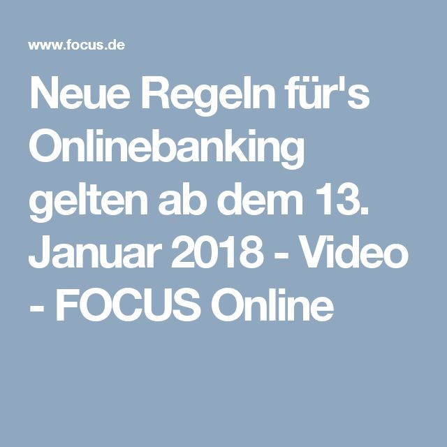 Neue Regeln für's Onlinebanking gelten ab dem 13. Januar 2018 - Video - FOCUS Online