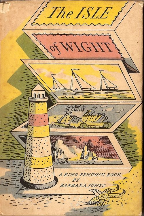 Barbara Jones, The Isle of Wight. Illustrated and Described by Barbara Jones, Penguin, 1950. Cover by Jones. King Penguin no.52.