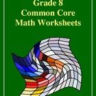 Common Core State Standards - Grade 8 Mathematics     These 2 worksheets contain math problems aligned with the 8th grade common core state standards...