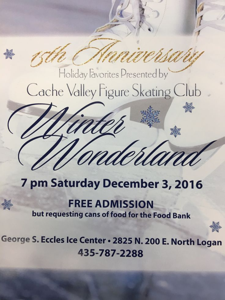 "Cache Valley Figure Skating presents: ""Winter Wonderland Christmas Show On Ice"" - Dec 3, 2016 7-9 PM. Free admission with a donation of canned food. http://www.ecclesice.com/"