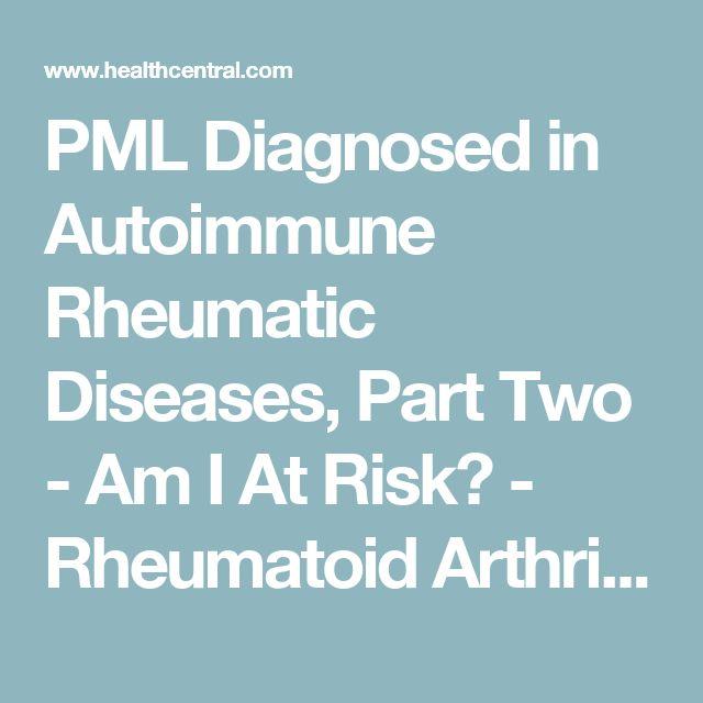 PML Diagnosed in Autoimmune Rheumatic Diseases, Part Two - Am I At Risk? - Rheumatoid Arthritis | HealthCentral