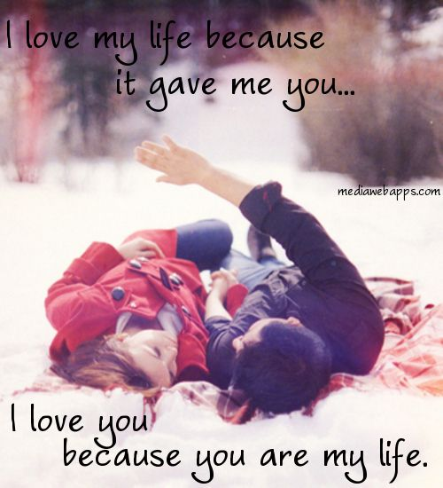Love Finds You Quote: I Love My Life Because It Gave Me You. I Love You Because