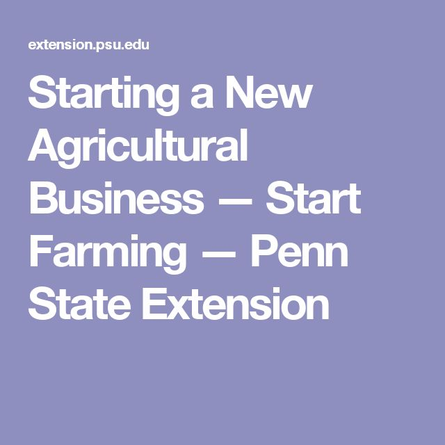 Starting a New Agricultural Business — Start Farming — Penn State Extension