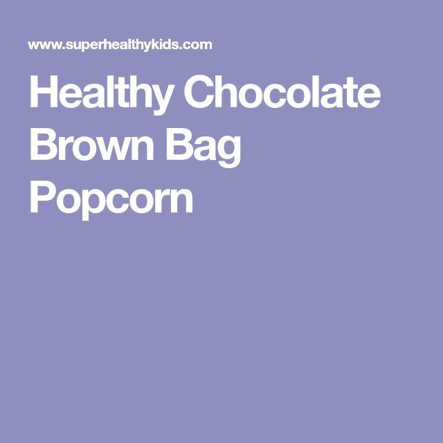 Healthy Chocolate Brown Bag Popcorn