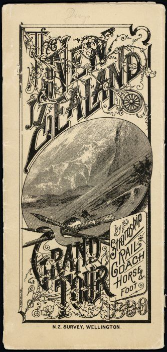 Deverell, William, ca 1853-ca 1920 :The New Zealand grand tour, by steamship, rail, coach, horse & foot. 1890 / W Deverell del. [Front cover. 1890]