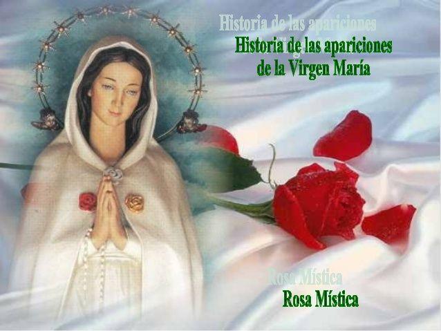 Historia de las apariciones de la virgen maria rosa mistica.