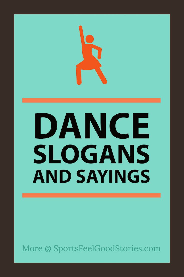Dance Slogans, Sayings, Captions And Phrases