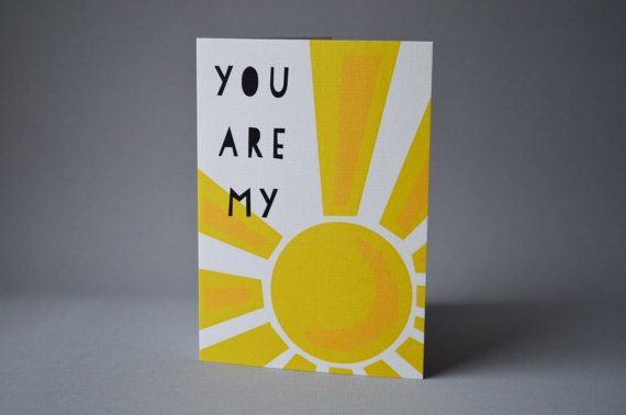 You are my Sunshine Card. Love card valentines card by lucysaysido