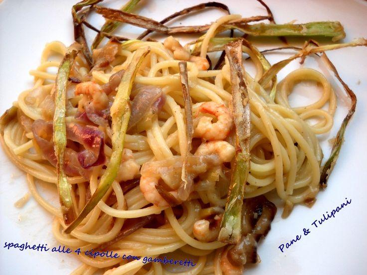 SPAGHETTI ALLE QUATTRO CIPOLLE CON GAMBERETTI http://blog.cookaround.com/vincenzina52/spaghetti-alle-cipolle-gamberetti/