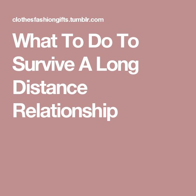 What To Do To Survive A Long Distance Relationship