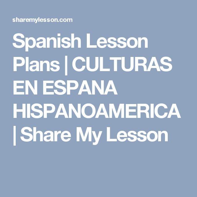 Spanish Lesson Plans | CULTURAS EN ESPANA HISPANOAMERICA | Share My Lesson
