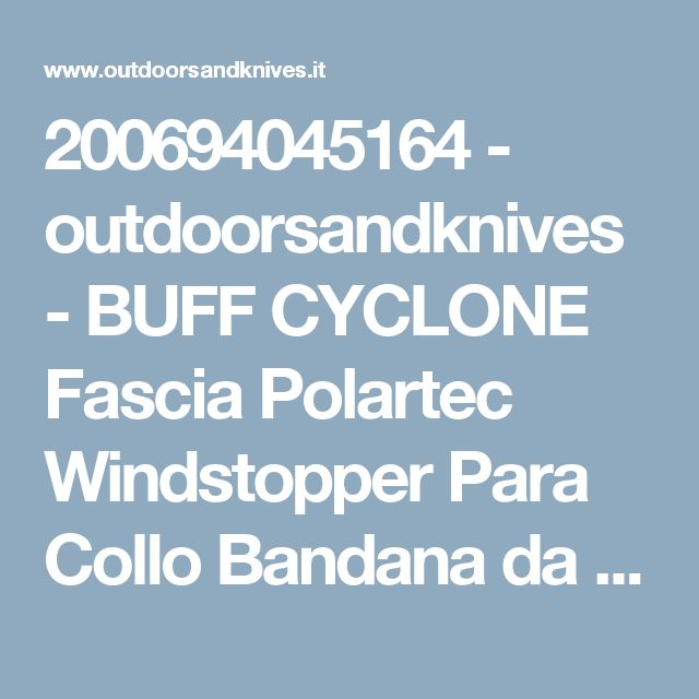 200694045164 - outdoorsandknives - BUFF CYCLONE Fascia Polartec Windstopper Para Collo Bandana da per Moto Tubolare