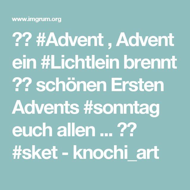 🎨🎅 #Advent , Advent ein #Lichtlein brennt 🔆🎄 schönen Ersten Advents #sonntag euch allen ... ☺️ #sket - knochi_art