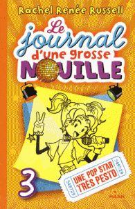 Rachel Renée Russell - Le journal d'une grosse nouille Tome 3 : Une pop star très pesto. - Agrandir l'image