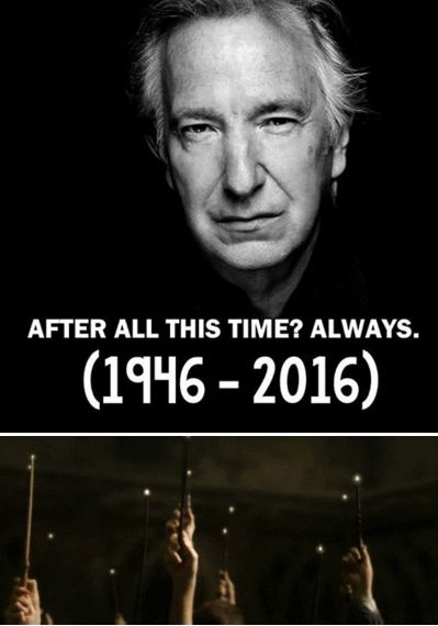 R.I.P. Alan Rickman, our eternal Severus Snape, who has passed away at the age of 69 following a battle with cancer. It's a sad day. Alan Rickman was a legend and a friend. We will miss you.