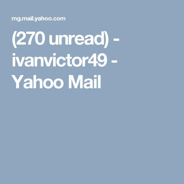 (270 unread) - ivanvictor49 - Yahoo Mail