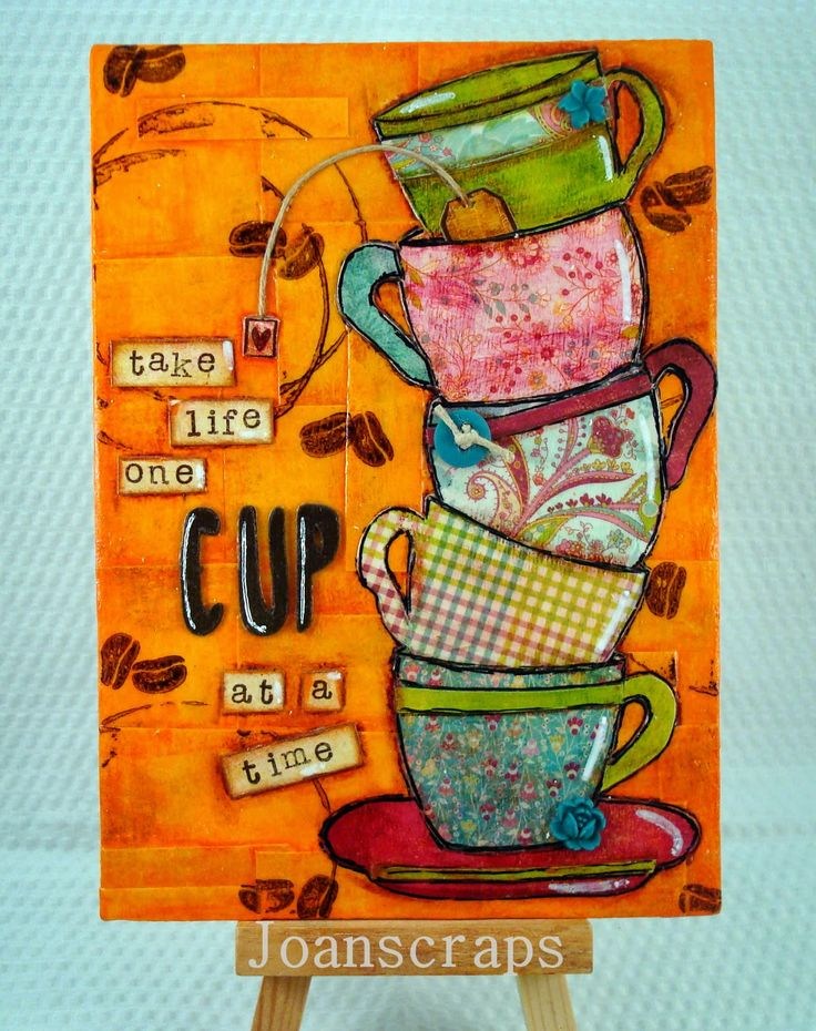 ONE CUP AT A TIME  A mixed media canvas following a tutorial from Vicky Papaioannou.