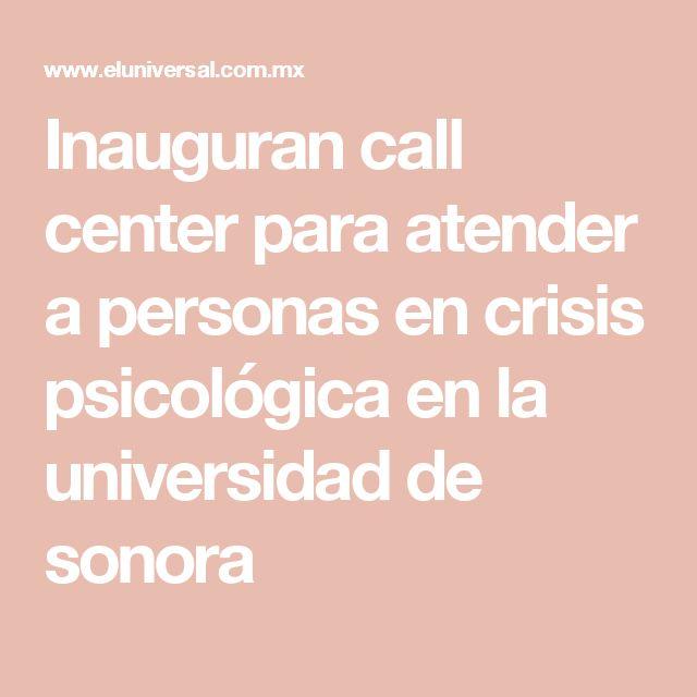 Inauguran call center para atender a personas en crisis psicológica en la universidad de sonora